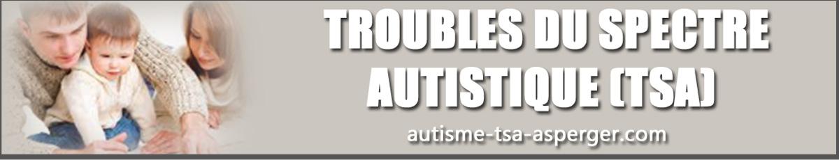 Troubles du spectre autistique
