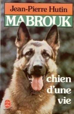 [Hutin, Jean-Pierre] Mabrouk, chien d'une vie Mabrou10