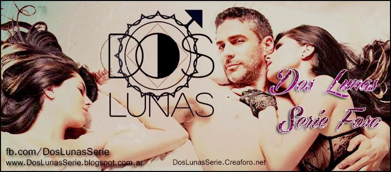 Dos Lunas Serie