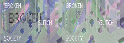 Broken Glitch Society