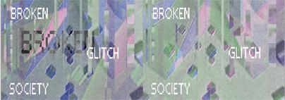 Broken Glitch Society