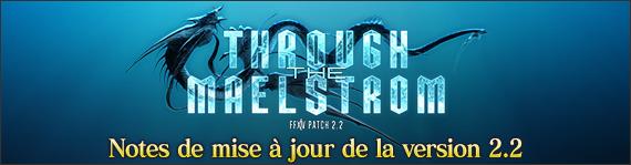 [FINAL FANTASY XIV : A REALM REBORN] - [MAJ] - 2.2 36d36810