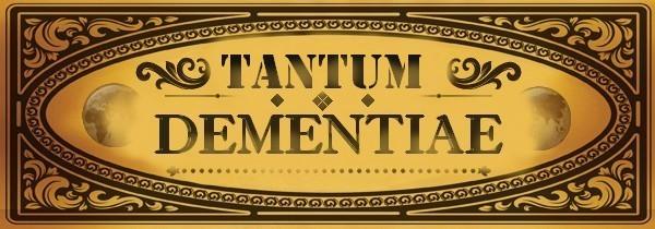 Tantum Dementiae - L'encyclopédie de folie
