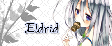 Hi, it's Kaji (Kay ji) here. Eldrid11