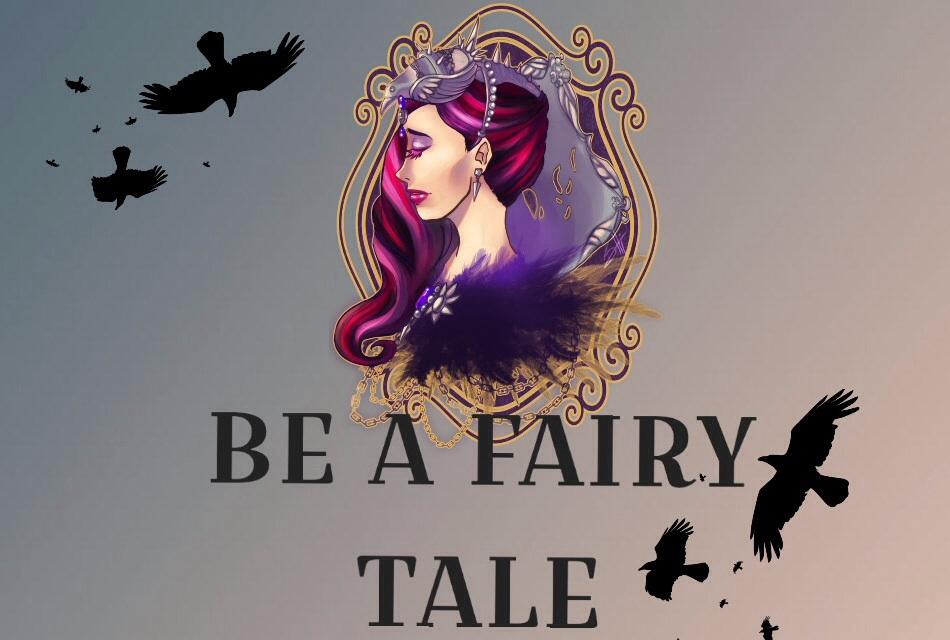 BE A FAIRY-TALE