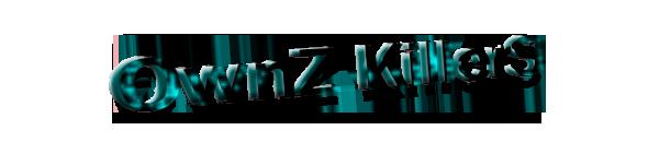 OwnZ KiLLerS