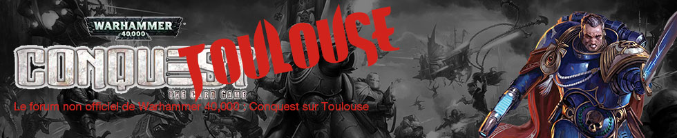 Forum Warhammer Conquest Toulouse