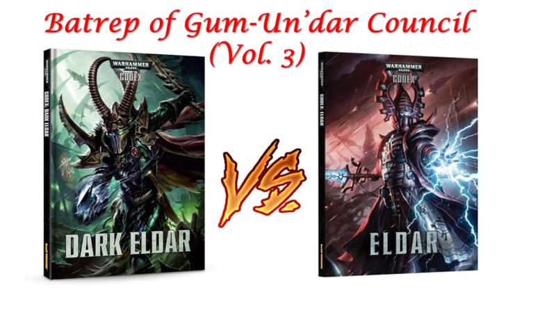 Illustrated Batrep of Gum-Un'dar Council (Vol. 3) 0110
