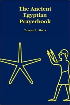 The Ancient Egyptian Prayerbook , Tamara Siuda Jpeg1010
