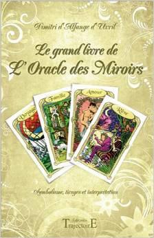 Le grand livre de l'oracle des miroirs - Dimitri d'alfange Uvril Grandl10