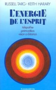 L'énergie de l'esprit - Russel Targ ; Keith Harary L_ener10