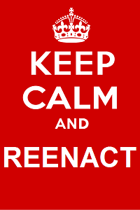 Keep Calm and Reenact