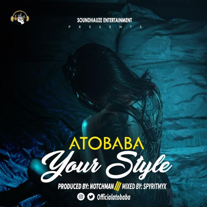 [Download Video] Your Style By Atobaba  Atobab10
