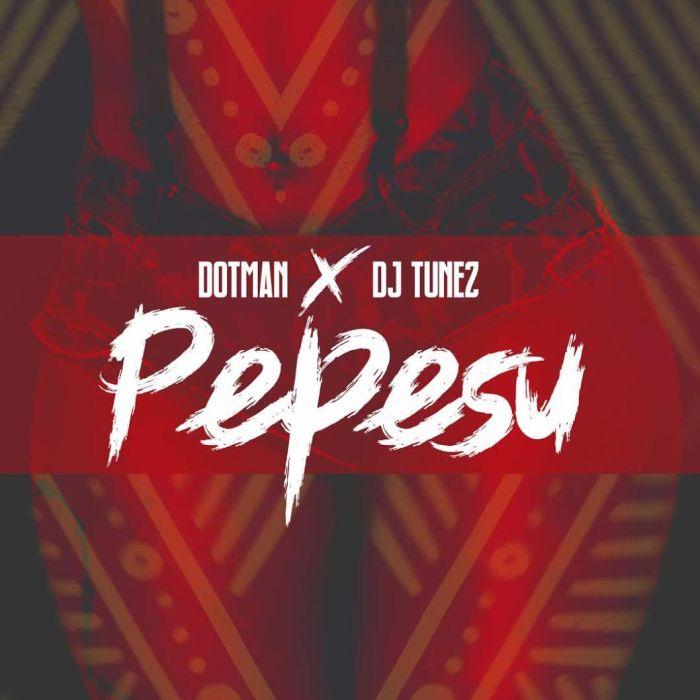 [Download Music] Dotman X DJ Tunez – Pepesu Dotman10