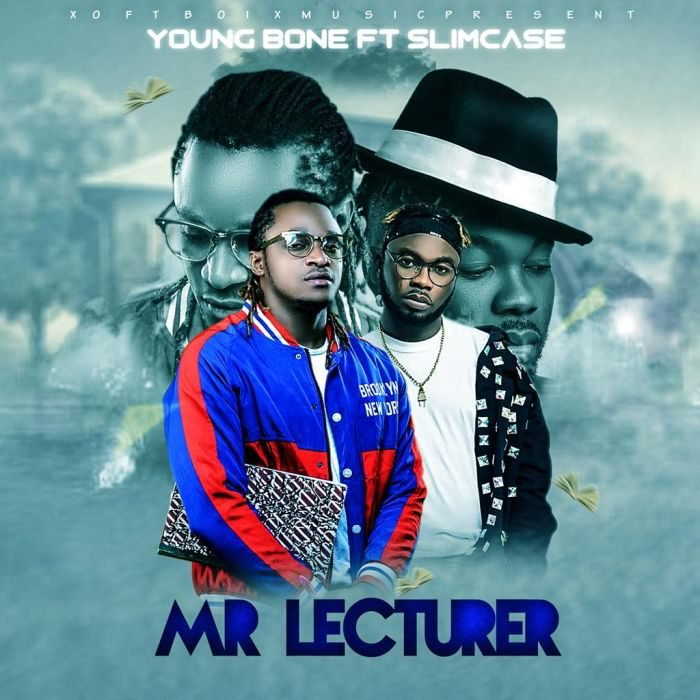 "Young Bone – ""Mr lecturer"" Ft. Slimcase 