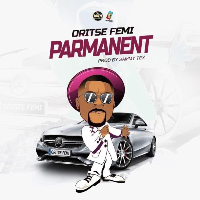 Oritse Femi – Parmanent   9Jatechs Music Mp3 Photo-10