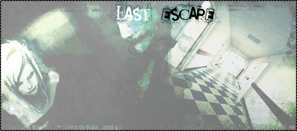 .: Last Escape :. Bannou10
