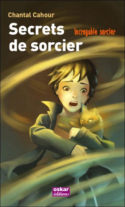 [Cahour, Chantal] Incroyable sorcier - Tome 3: Secrets de sorcier Secret10