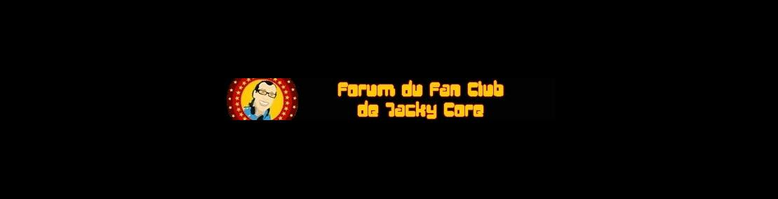 Forum OFFICIEL de Jacky Core