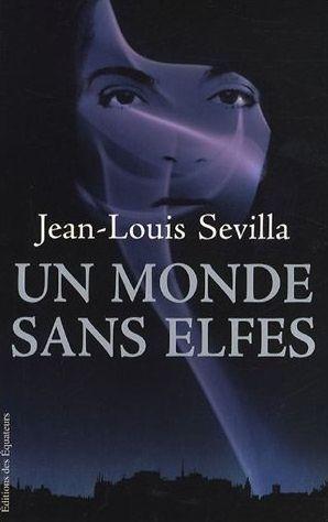 [Sevilla, Jean-Louis] Un monde sans elfes Monde-10