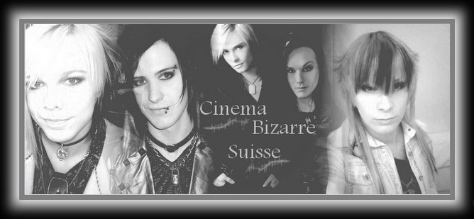 Cinema Bizarre - Suisse