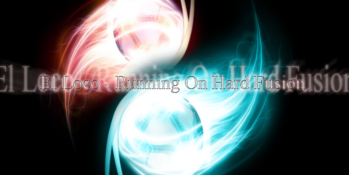 El Loco - Running On Hard Fusion... Elloc11