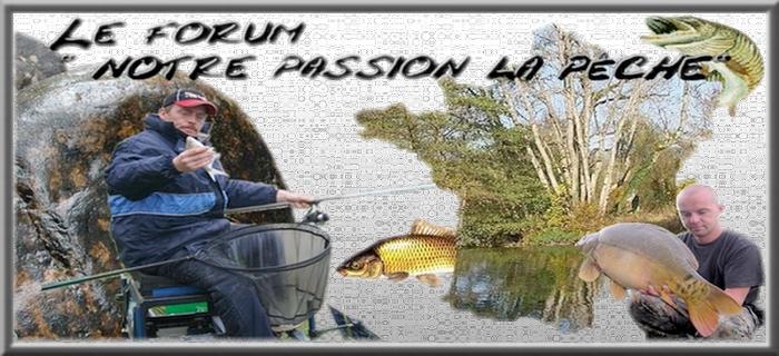 Notre passion la pêche