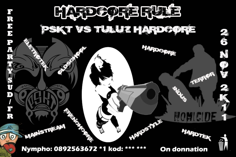 "26 NOV 2k11 HARDCORE RULE/ PSKT VS TULUZ HARDCORE ""FREE PARTY"" Hardco12"
