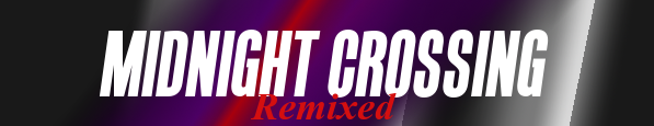 Midnight Crossing Remixed