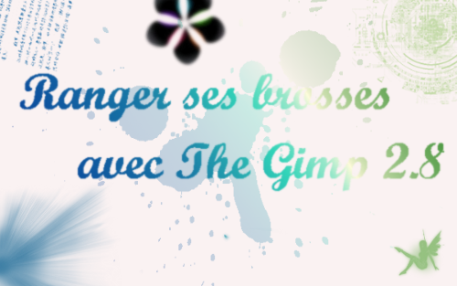 [Apprenti] Ranger ses brosses avec The Gimp 2.8 En_tat11
