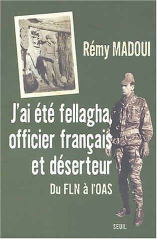 J'ai été fellagha, officier français et déserteur - Rémy MADOUI Remy_m10