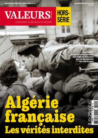 Valeurs Actuelles : Hors-Série N°21 – Algérie française, les vérités interdites Va_hs211