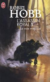 [Hobb, Robin] L'assassin Royal - Tome 5: La voie magique La_voi10