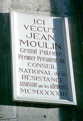 Histoire et Biographie de Jean MOULIN,source WIKIPEDIA. Plaque10
