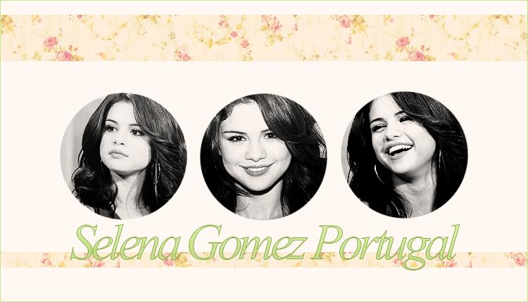 Selena Gomez Street Team Portugal