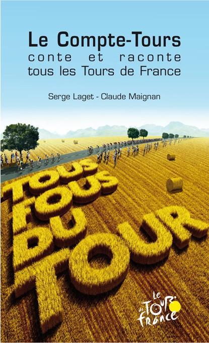 LE COMPTE-TOURS 2011 CONTE ET RACONTE TOUS LES TOURS DE FRANCE par Claude MAIGNAN, Serge LAGET Compte10