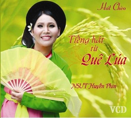 Tiếng hát từ quê lúa - Hát Chèo - Huyền Phin Huyenp11
