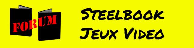 Forum Steelbook Jeux Vidéo