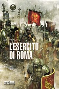 L'ESERCITO DI ROMA della Libreria Editrice Goriziana Eserci10