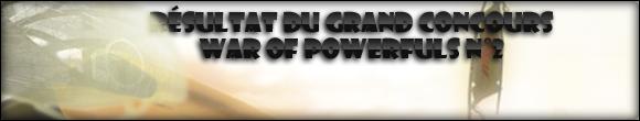 [Partenaire] Concours War of Powerfuls #2 : les Wagons Concou12