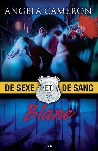CAMERON Angela - DE SEXE ET DE SANG - Tome 3 : Blane  Captur12