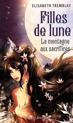 TREMBLAY Elisabeth - FILLES DE LUNE - Tome 2 : La montagne aux sacrifices Captur13