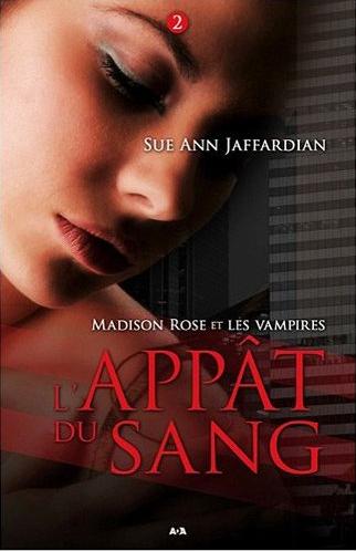 JAFFARDIAN Sue Ann - MADISON ROSE ET LES VAMPIRES - Tome 2 : L'appat du sang Captur42