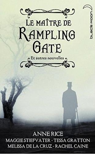 STIEFVATER Maggie, RICE Anne, GRATTON Tessa, DE LA CRUZ Melissa, CAINE Rachel - Le Maître de Rampling Gate  Captur53