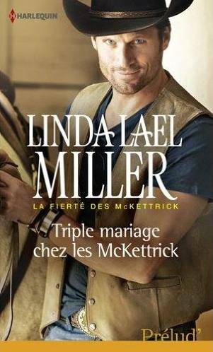 MILLER Linda Lael - LA FIERTE DES MCKETTRICK - Tome 3 : Triple mariage  chez les McKettrick Captur59