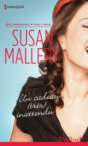 MALLERY Susan - RECONTRES A FOOL'S GOLD - Tome 3 : Un cadeau (très) inattendu  Captur60