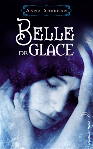 BELLE DE GLACE de Anna Sheehan 97820110