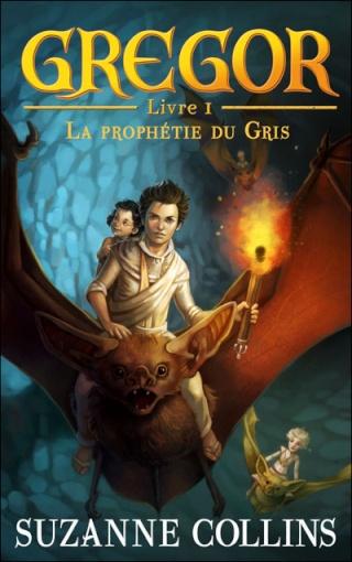 GREGOR (Tome 1) LA PROPHÉTIE DU GRIS de Suzanne Collins 97820113