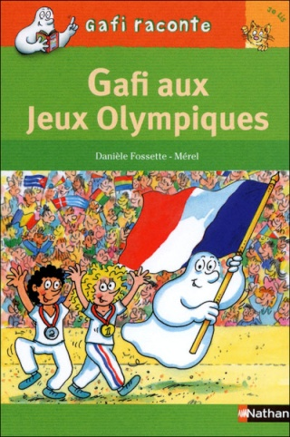 GAFI RACONTE - GAFI AUX JEUX OLYMPIQUES de Danièle Fossette et Mérel 97820913