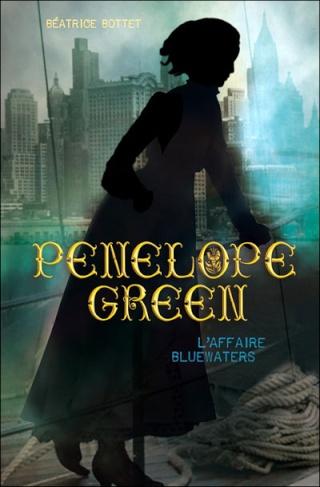 green - PÉNÉLOPE GREEN (Tome 2) L'AFFAIRE BLUEWATERS de Béatrice Bottet 97822010